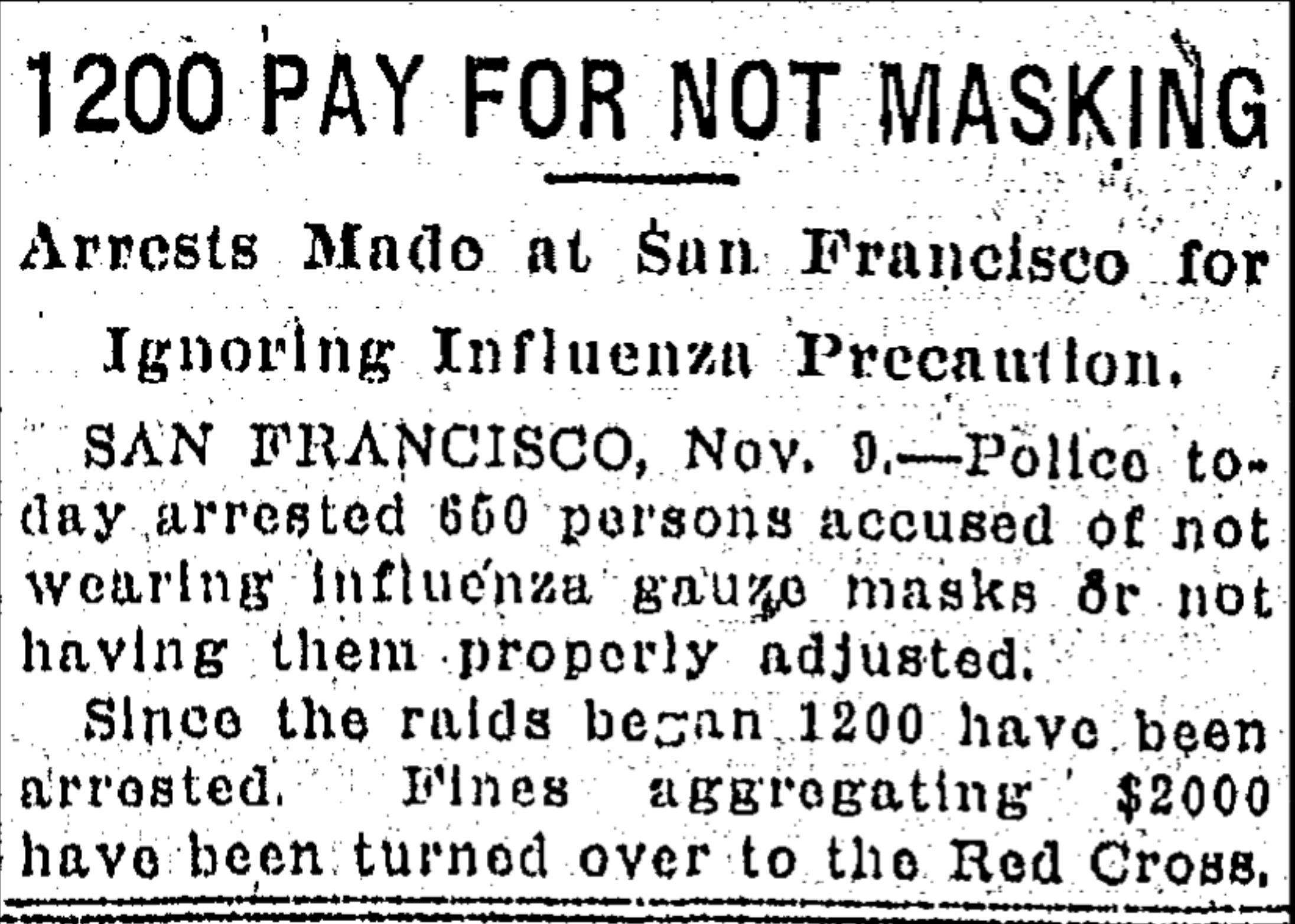 San Francisco enforced its mask mandate in the fall of 1918 with raids and fines.
